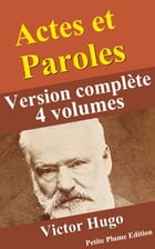 Actes et Paroles (Version complète les 4 volumes) by Victor Hugo