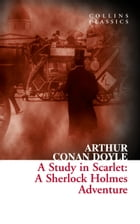 A Study in Scarlet: A Sherlock Holmes Adventure (Collins Classics) by Arthur Conan Doyle