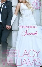 Stealing Sarah: a Cowboy Fairytales spin-off by Lacy Williams
