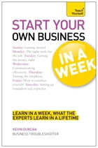 Start Your Own Business in a Week: Teach Yourself by Kevin Duncan