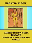 Adrift in New York: Tom and Florence Braving the World by Horatio Alger