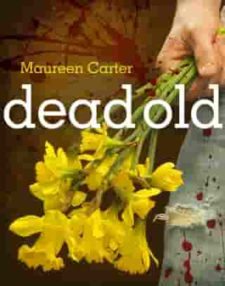 Dead Old by Maureen Carter