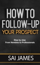 Network marketing : How To Follow-up Your Prospect by Sai james