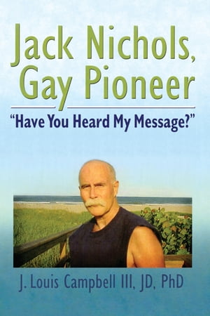 Jack Nichols,  Gay Pioneer ?Have You Heard My Message??