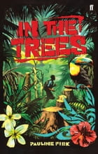In the Trees by Pauline Fisk