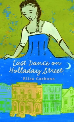 Book Last Dance on Holladay Street by Elisa Carbone