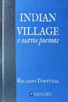 Indian Village And Other by Ricardo Portugal