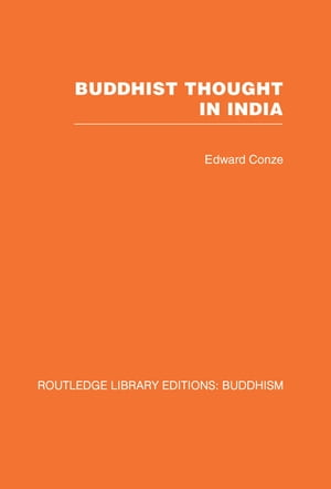 Buddhist Thought in India Three Phases of Buddhist Philosophy