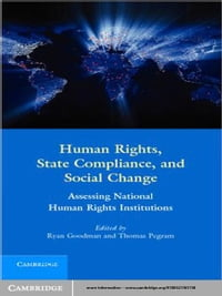 Human Rights, State Compliance, and Social Change: Assessing National Human Rights Institutions