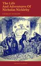 The Life And Adventures Of Nicholas Nickleby (Cronos Classics) by Charles Dickens