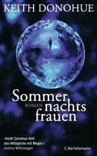Sommernachtsfrauen: Roman by Keith Donohue