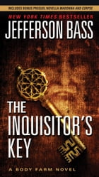 The Inquisitor's Key: A Body Farm Novel by Jefferson Bass