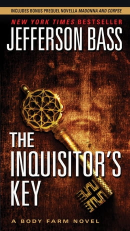 Book The Inquisitor's Key: A Body Farm Novel by Jefferson Bass