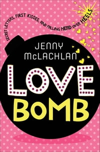 Love Bomb: Secret Letters, First Kisses, and Falling Head Over Heels