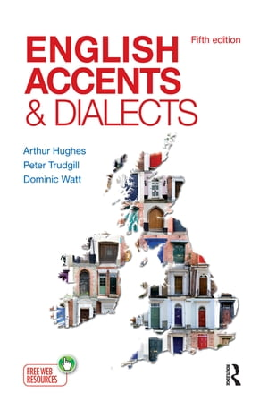 English Accents and Dialects An Introduction to Social and Regional Varieties of English in the British Isles,  Fifth Edition
