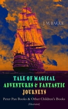 Tales of Magical Adventures & Fantastic Journeys – Peter Pan Books & Other Children's Books (Illustrated): A Kiss for Cinderella, Peter Pan in Kensing by J. M. Barrie