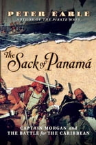 The Sack of Panamá: Captain Morgan and the Battle for the Caribbean by Peter Earle