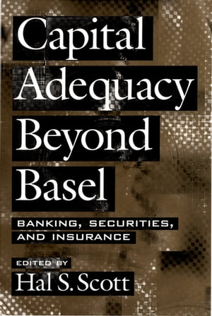 Capital Adequacy beyond Basel Banking,  Securities,  and Insurance