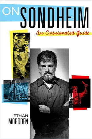 On Sondheim An Opinionated Guide