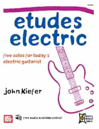 Etudes Electric: Five Solos for Today's Electric Guitarist by John Kiefer