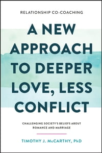 Relationship Co-Coaching: A New Approach to Deeper Love, Less Conflict! Challenging Society's…