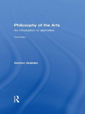 Philosophy of the Arts An Introduction to Aesthetics