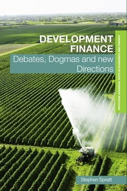 Book Development Finance: Debates, Dogmas and New Directions by Spratt, Stephen