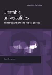 Unstable universalities: Poststructuralism and radical politics
