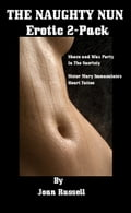 The Naughty Nun: Erotic 2 Pack - Shave and Wax Party In the Sacristy - Sister Mary Immaculate's Heart Tattoo