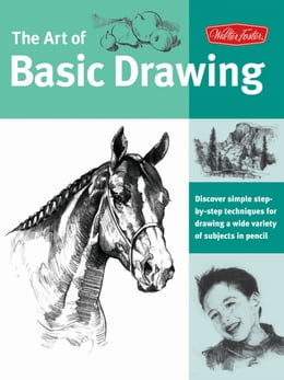 Book Art of Basic Drawing: Discover simple step-by-step techniques for drawing a wide variety of… by Walter Foster Creative Team