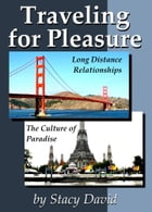 Traveling for Pleasure by Stacy David