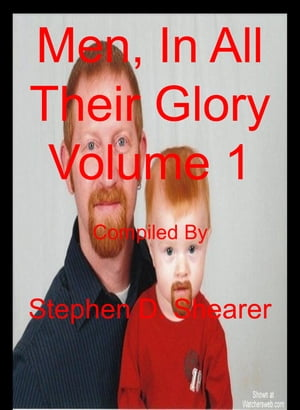 Men In All Their Glory Volume 1 by Stephen Shearer