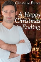 A Happy Christmas Ending by Christiane France