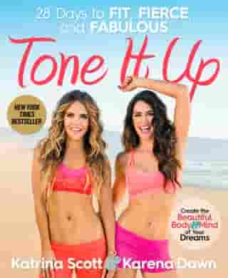 Tone It Up: 28 Days to Fit, Fierce, and Fabulous by Karena Dawn