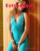 Estranged! by William Malic
