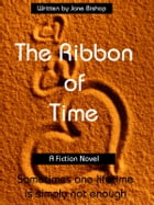 The Ribbon of Time by Jane Bishop