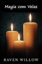 Magia com Velas by Raven Willow