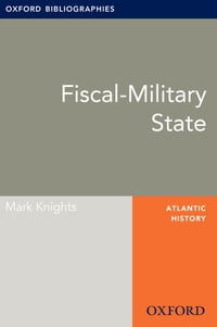 Fiscal-Military State: Oxford Bibliographies Online Research Guide
