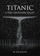 Titanic: A Very Deceiving Night