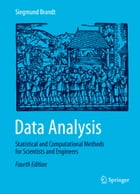 Data Analysis: Statistical and Computational Methods for Scientists and Engineers