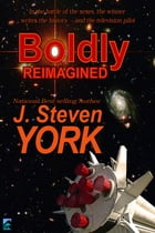 Boldly Reimagined: In the battle of the sexes the winner writes the history -- and the television pilot! by J. Steven York