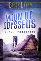 Moon of Odysseus: Mission 8 by J.S. Morin