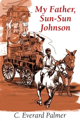Book My Father Sun-Sun Johnson 2nd Ed: Caribbean Story Books for Children by Palmer, C Everard