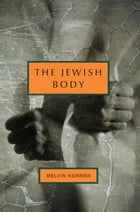 The Jewish Body: An Anatomical History of the Jewish People