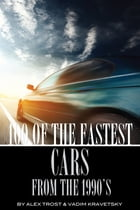 100 of the Fastest Cars Made In the 1990's by alex trostanetskiy
