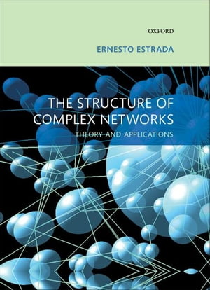The Structure of Complex Networks Theory and Applications