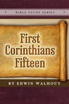 First Corinthians Fifteen by Edwin Walhout