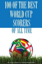 100 of the Best World Cup Scorers of All Time by alex trostanetskiy