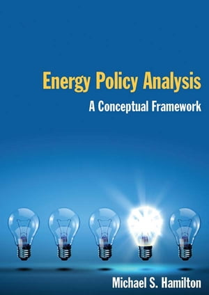 Energy Policy Analysis: A Conceptual Framework A Conceptual Framework