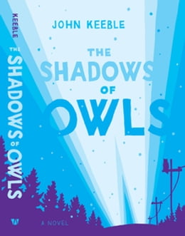 Book The Shadows of Owls: A Novel by John Keeble